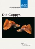 Guppys Gesamtausgabe in 2 Bänden, Biologie der Guppys & Guppys als Aquarienfische