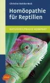 Homöopathie für Reptilien - Naturheilpraxis kompakt