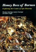 Honey Bees of Borneo - Exploring the centre of Apis Diversity