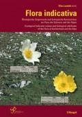 Flora indicativa - Ökologische Zeigerwerte und biologische Kennzeichen zur Flora der Schweiz und der Alpen