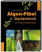 Algen-Fibel Gartenteich - Kein Problem mit Süßwasseralgen