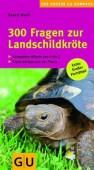 300 Fragen zur Landschildkröte  Kompaktes Wissen von A bis Z. Experten-Tipps aus der Praxis