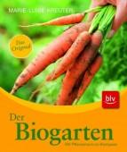 Der Biogarten, Das Original . Mit Pflanzenschutz-Kompass