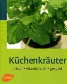 Küchenkräuter . Frisch, vitaminreich, gesund