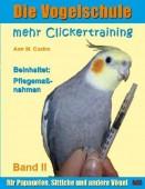 Mehr Clickertraining für Papageien, Sittiche und andere Vögel Bd. II