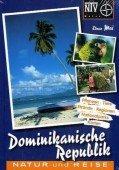 Naturreiseführer Dominikanische Republik - Pflanzen, Tiere, Strände, Regionen, Nationalparks, Karten
