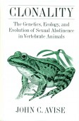 Clonality – The Genetics, Ecology, and Evolution of Sexual Abstinence in Vertebrate Animals