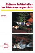 Seltene Schönheiten im Süsswasseraquarium,