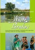 Wüste oder Paradies - Von der Renaturierung bedrohter Landschaften über Aqua-Kultur und Biotop-Aufbau bis zum Urban Gardening