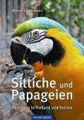 Sittiche und Papageien - Verhalten in Freiland und Voliere