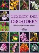 Lexikon der Orchideen - Grundwissen Aussehen Pflege