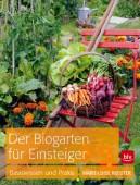 Der Biogarten für Einsteiger - Basiswissen und Praxis