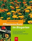 Pflanzenschutz im Bio-Garten - Das Garten-Klassiker für die naturgemäße Abwehr von Krankheiten und Schädlingen