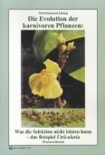 Die Evolution der karnivoren Pflanzen Was die Selektion nicht leisten kann Das Beispiel Utricularia (Wasserschlauch)