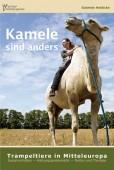 Kamele sind anders - Trampeltiere in Mitteleuropa. Sozialverhalten · Haltungsproblematik · Reiten und Therapie