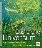 Das grüne Universum – Geheimnisvolle Welten in heimischen Gewässern