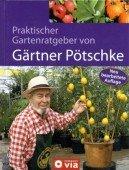 Praktischer Gartenratgeber von Gärtner Pötschke