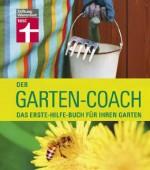 Der Garten-Coach - Das Erste-Hilfe-Buch für Ihren Garten
