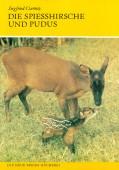Spießhirsche und Pudus. Die Gattungen Mazama und Pudu