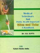Medical Veterinary and Public Health important Mites and Ticks - A Handbook