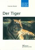 Der Tiger Panthera tigris