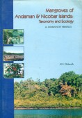 Mangroves of Andaman & Nicobar Islands - Taxonomy and Ecology (A Community Profile)