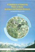 A Catalogue of Flowering Plants of Doda, Kishwar and Ramban Districts (Kashmir Himalaya)