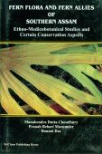 Fern Flora and Fern Allies of Southern Assam - Ethno-Medicobotanical Studies and certain Conservation Aspects