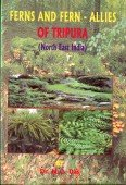 Ferns and Fern-Allies of Tripura (North East India)