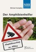 Der Amphibienhelfer - Amphibienschutz im Alltag