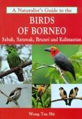 Birds of Borneo - Sabah, Sarawak, Brunei and Kalimantan