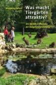 Was macht Tiergärten attraktiv? - Ein kleines Einmaleins der Zoogehegegestaltung