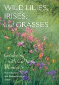 Wild Lillies, Irises, and Grasses - Gardening with California Monocots