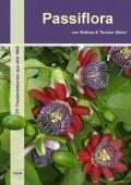 Passiflora - 211 Passionsblumen aus aller Welt