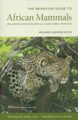 Behavior Guide to African Mammals - Including Hoofed Mammals, Carnivores, Primates