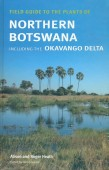 Field Guide to the Plants of Northern Botswana including the Okavango Delta – useful in Countries and geographical Areas adjacent to Northern Botswana in the Zambezi Basin