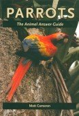 Parrots. The Animal Answer Guide