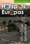 Aiguamolls de l' Empordà Naturschätze an der Costa Brava  Hotspots Europas Bd. 2