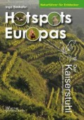 Der Kaiserstuhl Deutschlands einzigartiges Vulkangebirge  Hotspots Europas Bd. 3