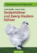 Seidenhühner und Zwerg-Haubenhühner - Apart, attraktiv, liebenswert