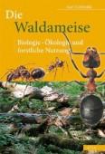 Die Waldameise Biologie, Ökologie und forstliche Nutzung