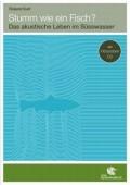 Stumm wie ein Fisch? Das akustische Leben im Süsswasser
