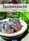 Taubenzucht - Ratgeber für die Praxis