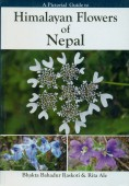 A Pictorial Guide to Himalayan Flowers of Nepal in their natural Environment