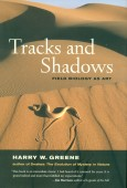 Tracks and Shadows - Field Biology as Art