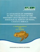 A Catalogue of Amphibia in the Collection of the Western Ghat regional Centre, Zoological Survey of India, Calicut, Kerala