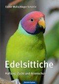 Edelsittiche - Haltung, Zucht und Artenschutz