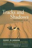 Tracks and Shadows - Field Biology as Art