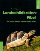 Landschildkröten-Fibel - Die bekanntesten mediterranen Arten