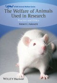 The Welfare of Animals used in Research - Practice and Ethics